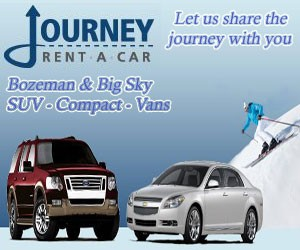 Journey Car Rental - We'll pick you up at Bozeman airport (free), load your ski and outdoor gear, and have you on your way to fishing, Big Sky or Bridger Bowl skiing or Yellowstone Park. Complimentary fly rod & ski racks, FREE baby seats. Our vehicles are near-new and way less than new airport-based vehicles.