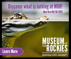 Museum of the Rockies - Like No Other : Recognized as one of the world's finest research and history museums. Renowned for our dinosaur collection, fossils, permanent & rotating exhibits, history farm & kids events.