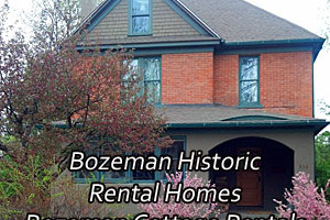Bozeman Cottage Historic Home Rentals :: Specializing in homes within walking distance of downtown Bozeman. Properties ranging from quaint, historically-restored gems, to a 6-bdrm riverside retreat. BOOK ONLINE.