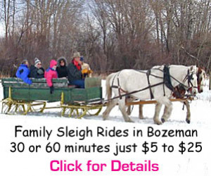 Sunrise Pack Station - Hay & Sleigh Rides : Fun for families of all ages, select from either a 30-minute or one-hour ride through farmland and the East Gallatin River, featuring deer, eagles and much more. Just $15 for the 30-minute ride, only $25 for the one-hour ride.