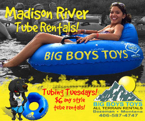 Big Boys Toys Rentals - Summer Family Fun : ATVs, Golf Carts, Driftboats, Rafts, Inner Tubes, Kayaks, SUPs, U-Haul trailers and more! Near 4-Corners in Bozeman. Specializing in large group river floats on the Madison River, with over 300 tubes in stock.